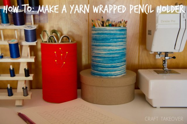 How to make a yarn wrapped pencil holder
